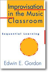 Improvisation in the Music Classroom - Edwin E. Gordon - GIA Publications