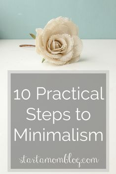 10 Practical Steps to Minimalism www.startamomblog.com