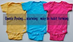 Dying Baby Onesies: um, genius. Best idea ever & CHEAP! Then I used contact paper & designs I made to get creative. Addicted.