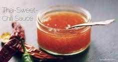 Thai-Sweet-Chili Sauce – Wer braucht schon Zusatzstoffe?