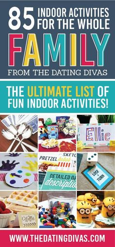 85 Indoor Activities for the Whole Family! Wow!! So many great ideas! www.TheDatingDiva...