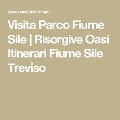 Visita Parco Fiume Sile | Risorgive Oasi Itinerari Fiume Sile Treviso
