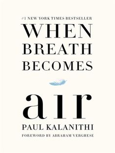 #1 NEW YORK TIMES BESTSELLER For readers of Atul Gawande, Andrew Solomon, and Anne Lamott, a profoundly moving, exquisitely observed memoir by a young neurosurgeon faced with a terminal cancer diagnosis who attempts to answer the question What makes a life worth living?   Start reading 'When Breath Becomes Air' on OverDrive: https://www.overdrive.com/media/2302232/when-breath-becomes-air