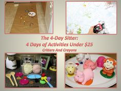 The 4-Day Sitter:  4 Days of Activities Under 25 Dollars!!!    When you and your kids are extended sitting, here are 4 simple, cheap activities you can do with all the kids together!  From Critters And Crayons.
