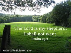 Psalm 23:1 is a famous Bible verse in the Book of Psalms where David is expressing Who God is to him—a Shepherd. Study this verse with the corresponding Bible Commentary to learn Who God can be to you, through faith.