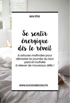 6 ASTUCES POUR SE SENTIR ÉNERGIQUE DÈS LE MATIN – Good Vibes Only Happy Mom, Happy Life, Are You Happy, Positive Mind, Positive Attitude, Dont Drink And Drive, Stress, Miracle Morning, Coaching