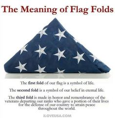 The meaning of the American Flag Folds.. God Bless America !!
