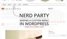 SillyGrrl.com // Nerd Party: Adding a custom menu in WordPress