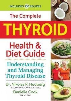 The Complete Thyroid Health & Diet Guide: Understanding and Managing Thyroid Disease