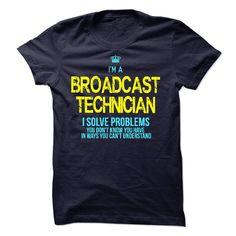 I'm A BROADCAST TECHNICIAN T-Shirts, Hoodies. ADD TO CART ==► Funny Tee Shirts