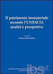 Il patrimonio immateriale secondo l'Unesco. Analisi e prospettive - - Libro - Ist. Poligrafico dello Stato - - IBS