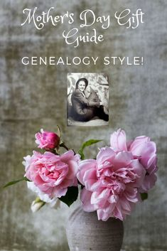 Mother's Day is coming soon! Let the Mother's Day Gift Guide - Genealogy Style help you find that perfect gift for Mom and celebrate your family history!