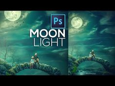 Photoshop Tutorial 2017 | Moonlight Fantasy Photo Effects | Adobe Photoshop CC Part 01 - YouTube