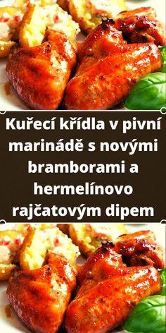 Kuřecí křídla v pivní marinádě s novými bramborami a hermelínovo rajčatovým dipem Baked Potato, Dip, Potatoes, Meat, Chicken, Baking, Ethnic Recipes, Food, Salsa