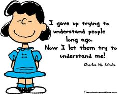Charles M. Schulz Quotes- I love the way he thinks!