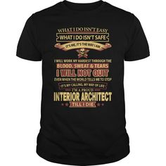 I'm A Proud Interior Architect Till I Die T- Shirt  Hoodie Interior Architect