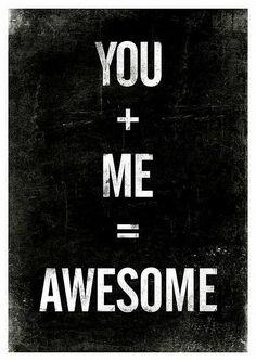 You + Me =