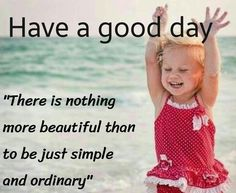 Good day Cute Good Morning Quotes, Good Morning Beautiful Quotes, Good Day Quotes, Good Morning Texts, Good Morning Inspirational Quotes, Good Morning Picture, Good Morning Messages, Good Morning Good Night, Good Morning Wishes