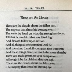 W.B. Yeats, These are the Clouds.