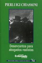 Chiassoni, Pierluigi. Desencantos para abogados realistas. Universidad del Externado de Colombia, 2012.