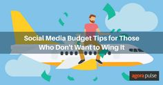 Social Media Budget Tips for Those Who Dont Want to Wing It