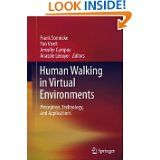 Human Walking in Virtual Environments: Perception, Technology, and Applications. Springer Verlag, 2013. Print.