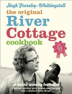 The River Cottage Cookbook: Hugh Fearnley-Whittingstall