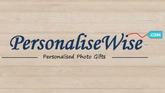 Personalised Photo Gifts. PersonaliseWise is on Google Plus!!! www.personalisewise.com www.plus.google.com/+PersonaliseWise