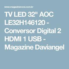 "TV LED 32"" AOC LE32H146120 - Conversor Digital 2 HDMI 1 USB - Magazine Daviangel"