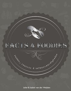 Facts 4 Foodies / http://www.houseoforigin.nl/