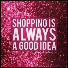 i always love to shop , when i have free time or when im boared i love to just go and shop for what i want and i always think about shopping.