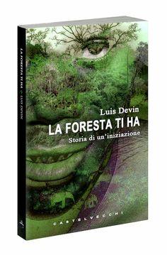 """""""La foresta ti ha. Storia di un'iniziazione"""", di Luis Devin (Castelvecchi - LIT Edizioni)  Una storia vera dal cuore dell'Africa, un viaggio affascinante in un mondo sconosciuto, tra capanne di foglie, spiriti della foresta, e riti d'iniziazione con i pigmei.  Scheda libro: www.luisdevin.com/libri/la-foresta-ti-ha/ Pagina facebook del libro: www.facebook.com/LaForestaTiHa  Estratto gratuito: www.luisdevin.com/la-foresta-ti-ha.pdf"""