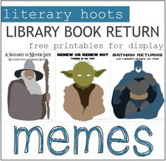 Literary Hoots: Encouraging Book Returns with Library Memes (with free printables!)