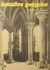 Otto von Simson  - Katedra gotycka