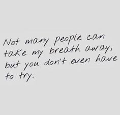 You Take My Breath Away love love quotes quotes couples quote in love love quote true love quotes love images sexy love quotes romantic love quotes beautiful love quotes love quotes for couples best love quote