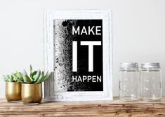 Make It Happen Printable Wall Art For Business by HearMeRoarQuotes