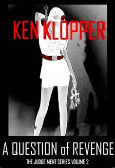 Featured Books - A Question of Revenge (The Judge Ment Series) - by Ken Klopper Online Book Club, Books Online, Recurring Dreams, Mystery Series, Mystery Thriller, New Readers, Fiction Books, Book Club Books, Free Books