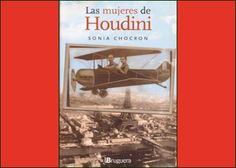 "Sonia Chocron: ""Las mujeres de Houdini""."