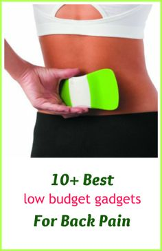 Know someone with back pain? Here are 10 of the highest-rated low-budget gadgets that can help ease back pain. Each of these devices help in different ways to relieve pain. Depending on the pain you have, using a combination of several of these devices can dramatically reduce the frequency and intesity of back pain.