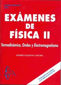 PROBLEMAS DE EXAMENES DE FISICA O DE SIMILAR DIFICULTAD http://www.casadellibro.com/libro-examenes-de-fisica-ii/9788415793571/2404872 http://rabel.jcyl.es/cgi-bin/abnetopac?SUBC=BPSO&ACC=DOSEARCH&xsqf99=1776201+