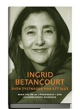 http://www.adlibris.com/se/product.aspx?isbn=9113036866 | Titel: Även tystnaden har ett slut : mina sex år av fångenskap i den colombianska djungeln - Författare: Ingrid Betancourt - ISBN: 9113036866 - Pris: 184 kr