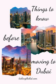 Everything you need to know before making the move to Dubai