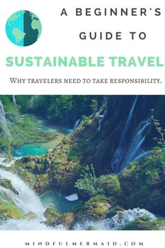 How to travel more responsibly and mindfully.