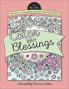 Color Your Blessings An Adult Coloring Book For Sou