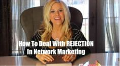 How to deal with rejection in network marketing mlm