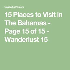15 Places to Visit in The Bahamas - Page 15 of 15 - Wanderlust 15