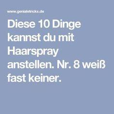 Diese 10 Dinge kannst du mit Haarspray anstellen. Nr. 8 weiß fast keiner.