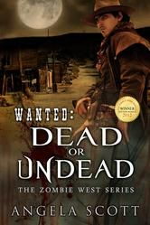 (Book #1 in the Award-Winning Zombie West Series by Bestselling Author Angela Scott! Wanted has 4.5 stars with 107 Reviews on Amazon)