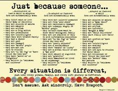 No assumptions. Have Respect.  Adoption