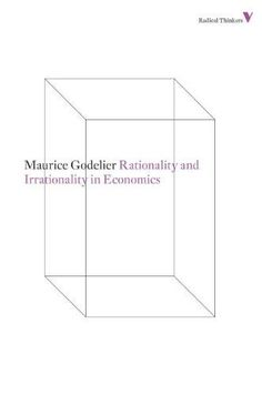 Rationality and Irrationality in Economics (Radical Thinkers)